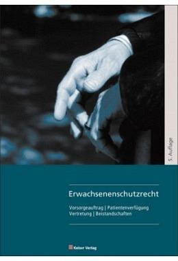 Erwachsenenschutzrecht (5. Auflage)
